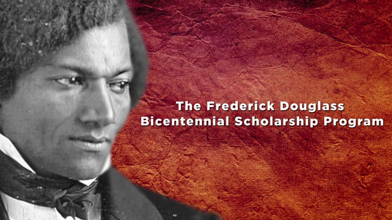The Frederick Douglass Bicentennial Scholarship Program