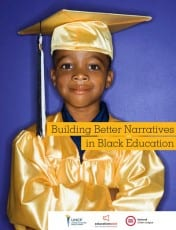Cover image of Building Better Narratives in Black Education report